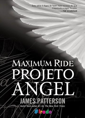 Projeto Angel (Maximum Ride - Livro 01)